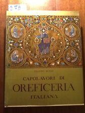 CAPOLAVORI DI OREFICERIA ITALIANA DALL'XI AL XVIII SECOLO - ROSSI - ELECTA 1956