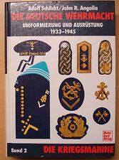 Die Deutsche Wehrmacht Kriegsmarine Uniformen Ausrüstung 1933-45 Schlicht Buch