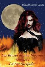 Las Brasas de una Inocente: Las Brasas de una Inocente Volumen 1 la...