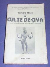 Société secrète Le culte de Civa en Inde Arthur Miles Payot 1935 etude