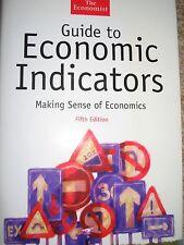 ECONOMIST Guide To Economic Indicators, Making Sense of Economics, 5th edition