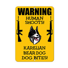 Karelian Bear Dog Dog Human Shoots Fun Novelty Metal Sign