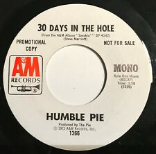 """HUMBLE PIE """"30 Days In The Hole"""" 7"""" 45 RPM Promo Single Vinyl - 1972 A&M 1366"""