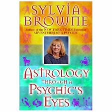 Astrology Through a Psychic's Eyes by Browne, Sylvia