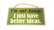 "5"" X 10"" I'M NOT BOSSY I JUST HAVE BETTER IDEAS WOOD PLAQUE Funny Sign Gift NEW"