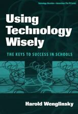 Using Technology Wisely: The Keys To Success In Schools (Technology, Education-C