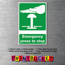 Emergency Press To Stop sticker 150mm oh&s safety water/fade proof 7yr vinyl