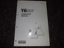 Takeuchi Tb007 Compact Excavator Service Repair Shop Book Manual Oem