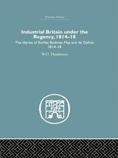 Industrial Britain Under the Regency: The Diaries of Escher, Bodmer, May and de
