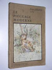 ANDRE PHILIPON - LE PIEGEAGE MODERNE - 1930