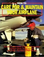 NEW - How to Care For & Maintain Your Airplane by Ron Delp