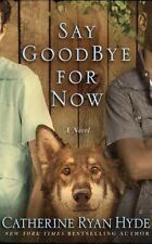 Catherine Ryan Hyde SAY GOODBYE FOR NOW Unabridged CD *NEW* FAST Ship !