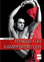 Fitness für Kampfsportler Beweglichkeit Kampfsport Muskulatur Training Buch Neu