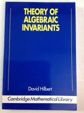Cambridge Mathematical Library Theory of Algebraic Invariants by David Hilbert…
