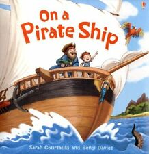 On a Pirate Ship (Picture Books) by Sarah Courtauld