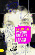 NEW Everyday Psychokillers: A History for Girls, A Novel by Lucy Corin