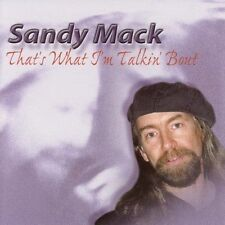 FREE US SHIP. on ANY 2 CDs! NEW CD Sandy Mack: That's What I'm Talkin' About