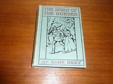 THE SPIRIT OF THE BORDER A ROMANCE OF THE EARLY SETTLERS BY ZANE GREY DATED 1906