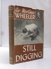 Still Digging - Interleaves from an Antiquary's Notebook - Sir Mortimer Wheeler