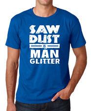 SAW DUST IS MAN GLITTER funny diy handyman shed workshop saw carpenter T-Shirt