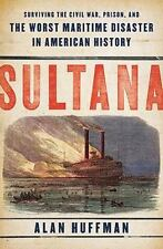 Sultana : Surviving the Civil War the Worst Maritime Disaster in history, SIGNED