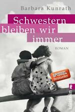 Schwestern bleiben wir immer von Barbara Kunrath (2016, Taschenbuch), UNGELESEN