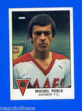 FOOTBALL 78 BELGIO - Panini Figurina-Sticker n. 25 - M.POELS - ANTWERP -Rec