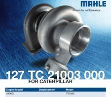 MAHLE 127 TC 21003 000 Turbo fit CATERPILLAR 3406B TV7842 178063 0R5733 7E0460