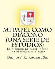 Mi Papel Como Diácono : El Diácono de Papel - Desde una Perspectiva Bíblica...