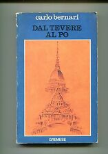 Carlo Bernari # DAL TEVERE AL PO # Gremese 1980 # 1A EDIZIONE Libro