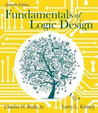 Fundamentals of Logic Design by Larry L. Kinney and Charles H., Jr. Roth...