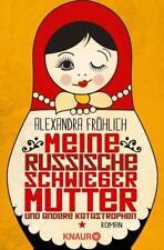 Meine russische Schwiegermutter und andere Katastrophen von Alexandra Fröhlich (
