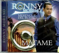 Ronny Moreno Matame  Merengue del Bueno   BRAND NEW SEALED CD