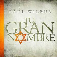 Tu Gran Nombre by Paul Wilbur (CD, 2013) Musica Mesianica Espanol NEW