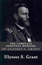 Complete Personal Memoirs of Ulysses S. Grant, Paperback by Grant, Ulysses S....