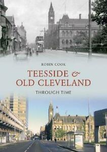 Teesside and Old Cleveland Through Time, Excellent, Paperback