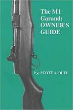 The M1 Garand : Owner's Guide by Scott A. Duff (1995, Paperback)