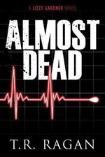 Almost Dead by T. R. Ragan (Paperback, 2015)