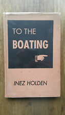 Inez Holden – To The Boating (1st/1st UK 1945 hb with dw) SIGNED George Orwell