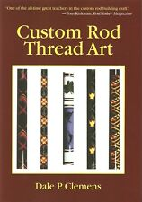 CLEMENS DALE P. FISHING ROD BUILDING BOOK CUSTOM ROD THREAD ART hardback NEW