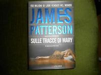 LIBRO: SULLE TRACCE DI MARY-JAMES PATTERSON-LONGANESI-2009-