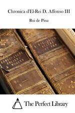 Chronica d'el-Rei D. Affonso III by Rui de Pina (2015, Paperback)