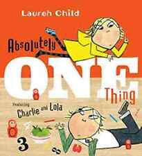 Absolutely One Thing Featuring Charlie and Lola by Lauren Child (2016) NEW !**