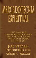 Mercadotecnia Espiritual: Una Formula Comprobada de 5 Pasos Para Crear Riquezas