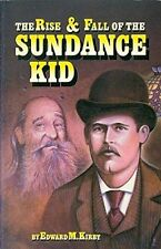 THE RISE & FALL OF THE SUNDANCE KID Edward Kirby BRAND NEW BOOK EBay BEST PRICE!
