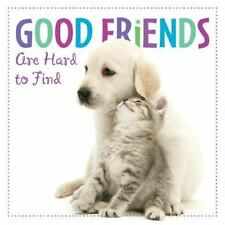 Good Friends Are Hard To Find: By Sellers Publishing