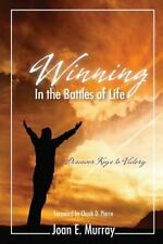 Winning in the Battles of Life by Joan Murray (2013, Paperback)