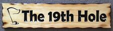 The 19th Hole Rustic Pine Timber Sign