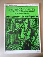 Albi dell' Avventura Serie Jeff Hawke 1977 n°116  [G757] BUONO