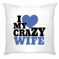 Fun Couples Cushion Cover I Love My Crazy Wife Valentine's Day Funny Joke